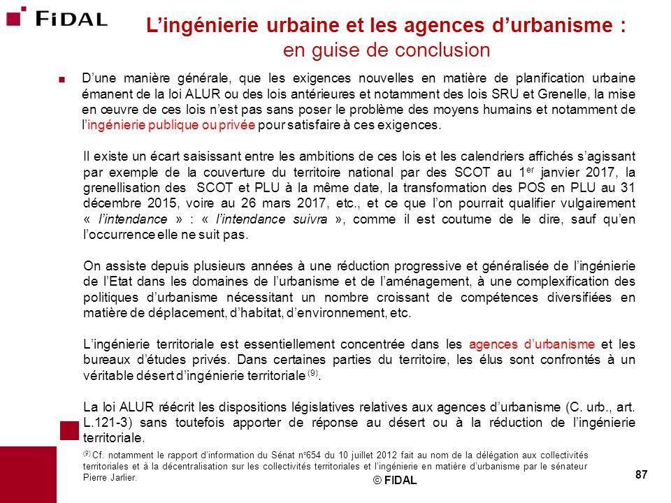  D'une manière générale, que les exigences nouvelles en matière de planification urbaine émanent de la loi ALUR ou des lois antérieures et notamment