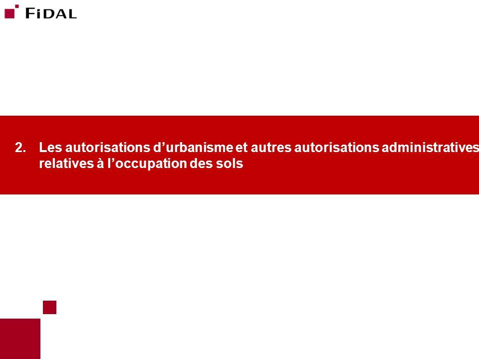 2.Les autorisations d'urbanisme et autres autorisations administratives relatives à l'occupation des sols © FIDAL Formation