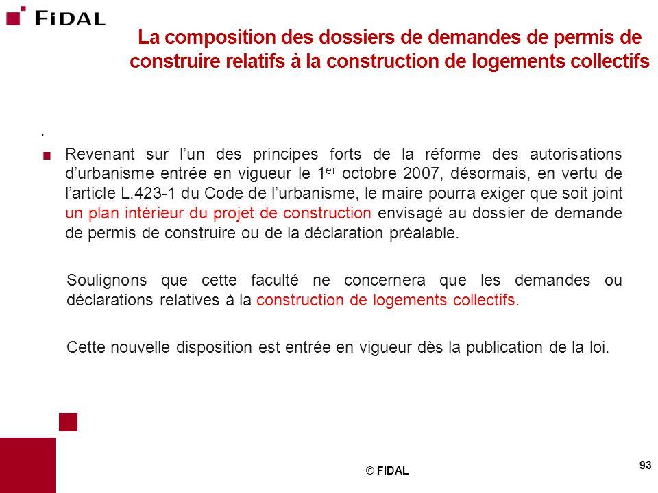 .  Revenant sur l'un des principes forts de la réforme des autorisations d'urbanisme entrée en vigueur le 1 er octobre 2007, désormais, en vertu de l