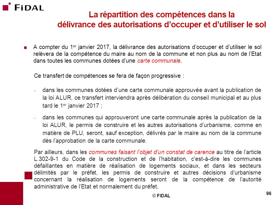  A compter du 1 er janvier 2017, la délivrance des autorisations d'occuper et d'utiliser le sol relèvera de la compétence du maire au nom de la commu