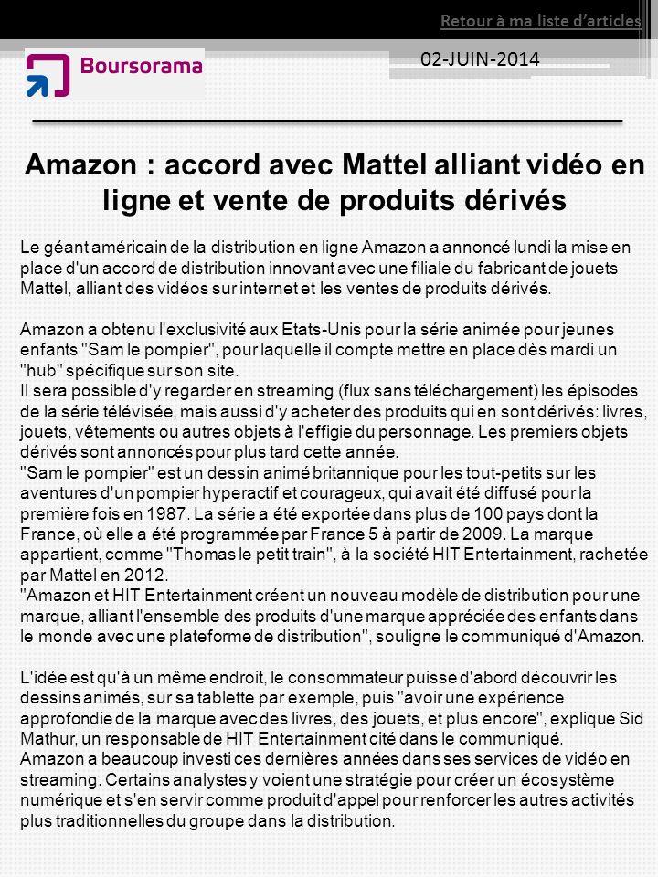 02-JUIN-2014 Retour à ma liste d'articles Amazon : accord avec Mattel alliant vidéo en ligne et vente de produits dérivés Le géant américain de la dis