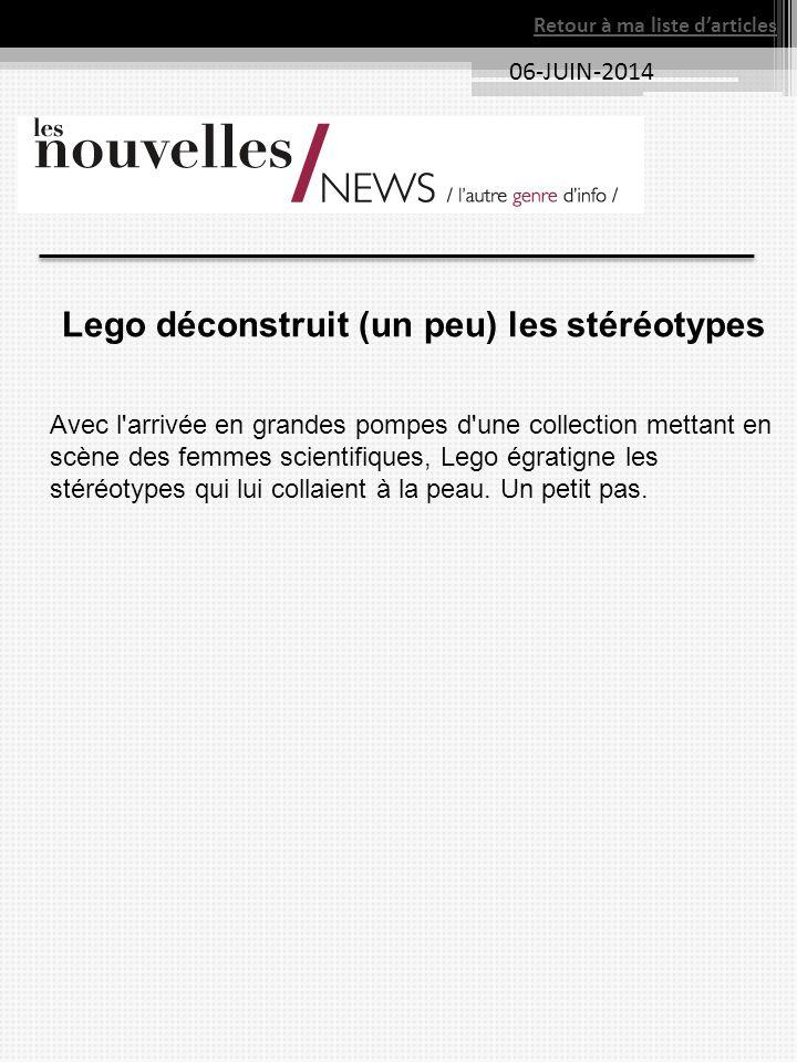 06-JUIN-2014 Retour à ma liste d'articles Lego déconstruit (un peu) les stéréotypes Avec l'arrivée en grandes pompes d'une collection mettant en scène