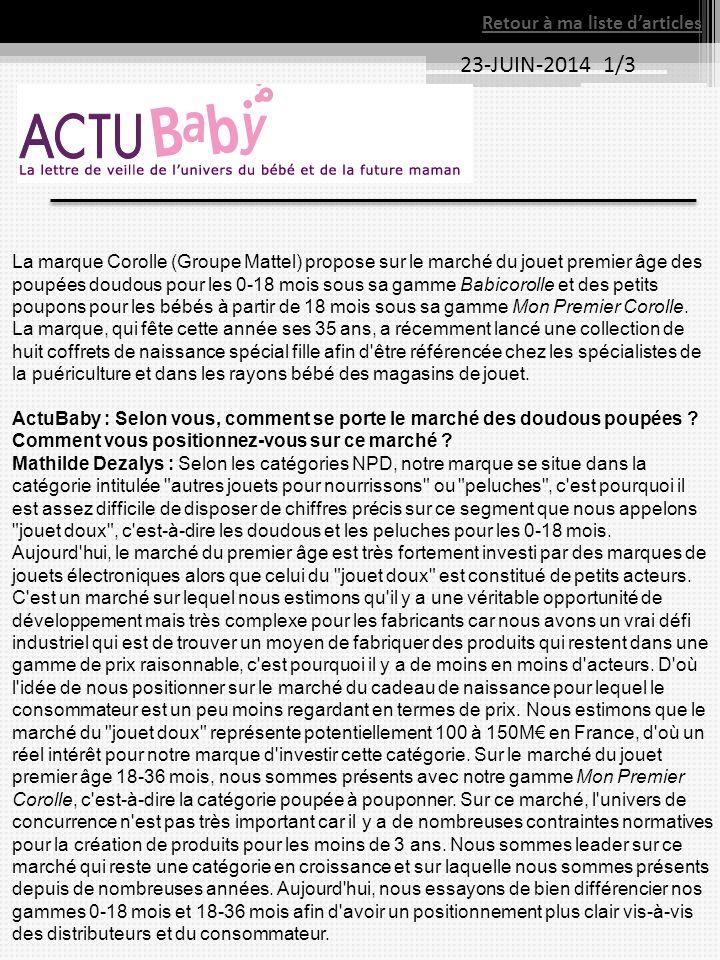 23-JUIN-2014 1/3 Retour à ma liste d'articles La marque Corolle (Groupe Mattel) propose sur le marché du jouet premier âge des poupées doudous pour le