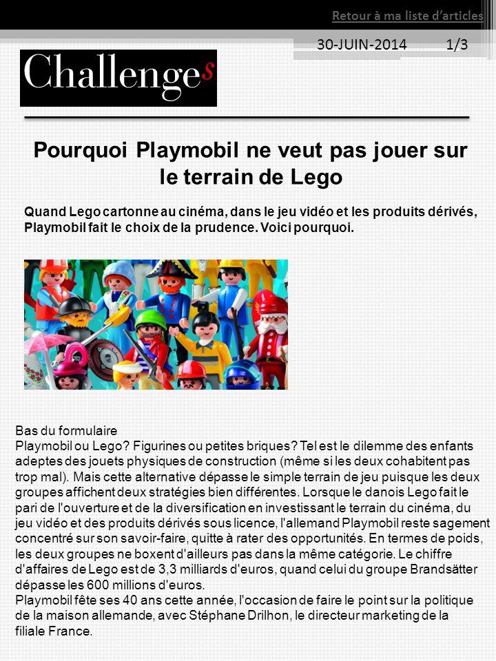 30-JUIN-2014 1/3 Retour à ma liste d'articles Pourquoi Playmobil ne veut pas jouer sur le terrain de Lego Quand Lego cartonne au cinéma, dans le jeu v