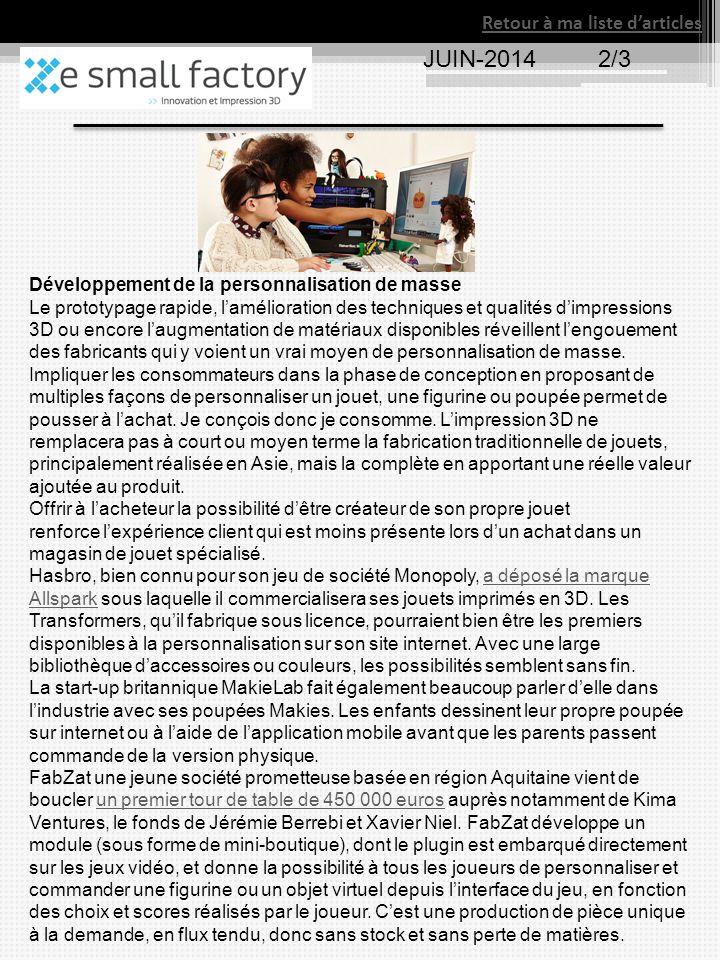 JUIN-2014 2/3 Retour à ma liste d'articles Développement de la personnalisation de masse Le prototypage rapide, l'amélioration des techniques et quali