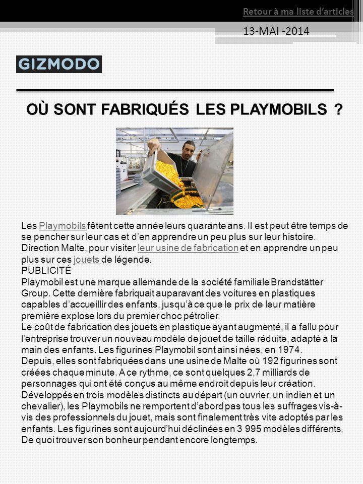 13-MAI -2014 Retour à ma liste d'articles OÙ SONT FABRIQUÉS LES PLAYMOBILS ? Les Playmobils fêtent cette année leurs quarante ans. Il est peut être te