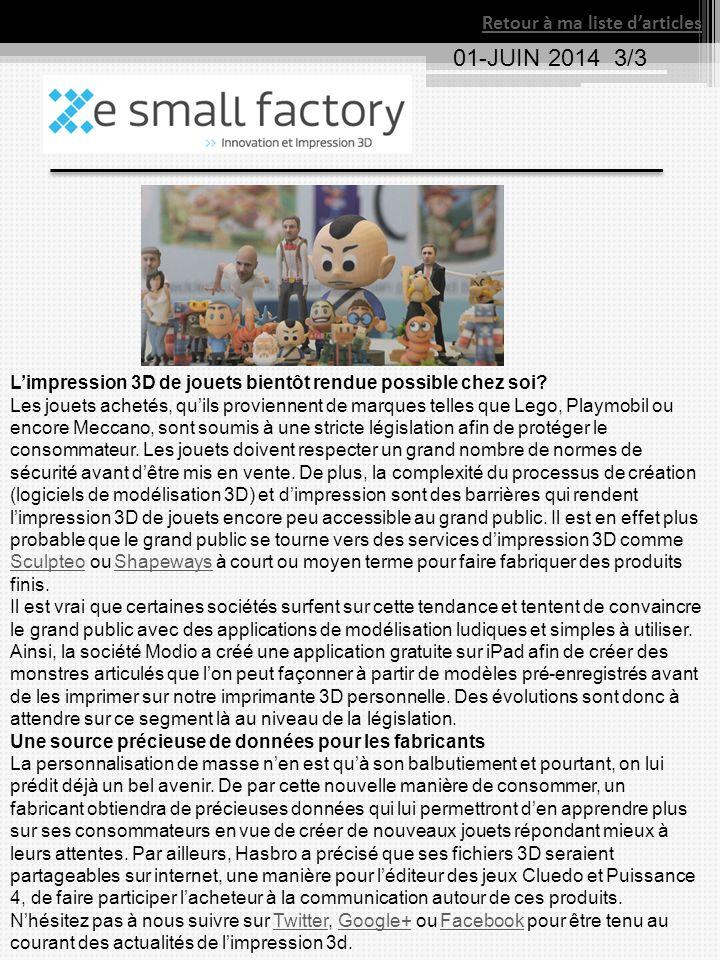 01-JUIN 2014 3/3 Retour à ma liste d'articles L'impression 3D de jouets bientôt rendue possible chez soi? Les jouets achetés, qu'ils proviennent de ma