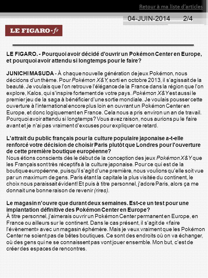 04-JUIN-20142/4 Retour à ma liste d'articles LE FIGARO. - Pourquoi avoir décidé d'ouvrir un Pokémon Center en Europe, et pourquoi avoir attendu si lon