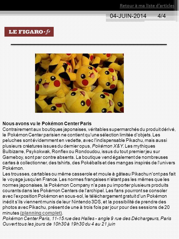 Retour à ma liste d'articles 04-JUIN-20144/4 Nous avons vu le Pokémon Center Paris Contrairement aux boutiques japonaises, véritables supermarchés du