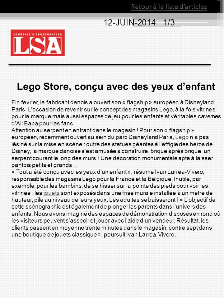 Retour à la liste d'articles 12-JUIN-20141/3 Lego Store, conçu avec des yeux d'enfant Fin février, le fabricant danois a ouvert son « flagship » europ
