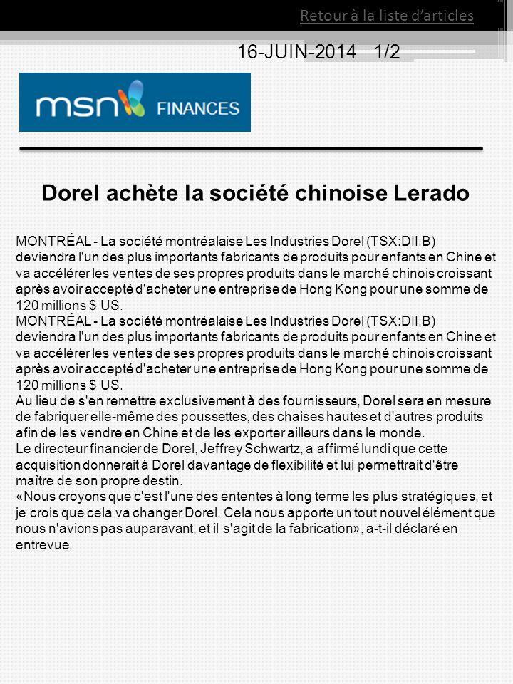 Retour à la liste d'articles 16-JUIN-2014 1/2 Dorel achète la société chinoise Lerado MONTRÉAL - La société montréalaise Les Industries Dorel (TSX:DII