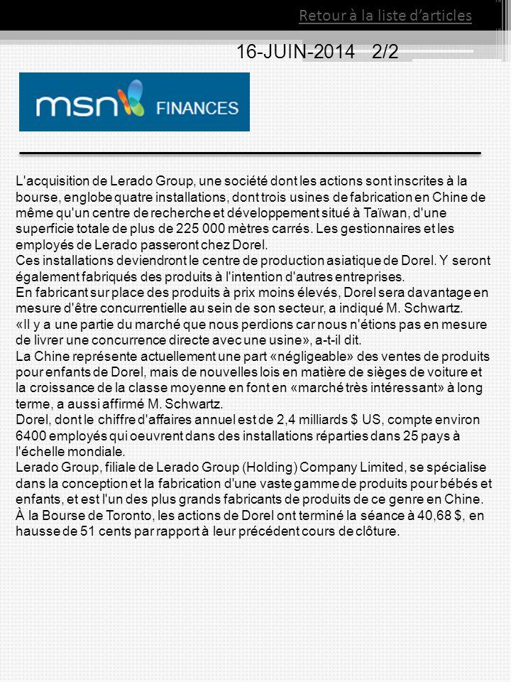 Retour à la liste d'articles 16-JUIN-2014 2/2 L'acquisition de Lerado Group, une société dont les actions sont inscrites à la bourse, englobe quatre i