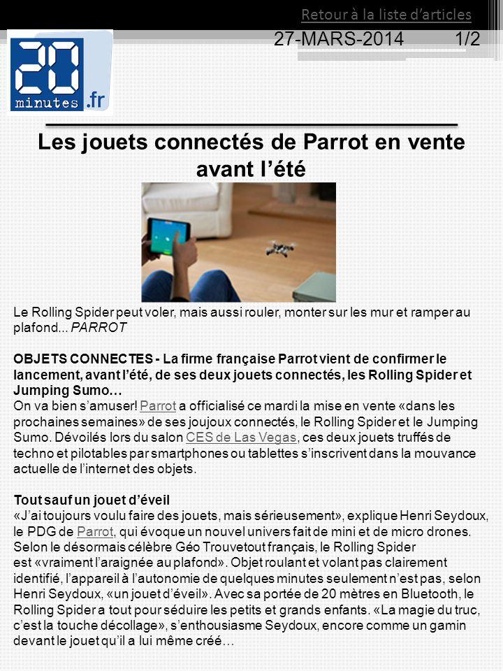 27-MARS-2014 1/2 Retour à la liste d'articles Les jouets connectés de Parrot en vente avant l'été Le Rolling Spider peut voler, mais aussi rouler, mon