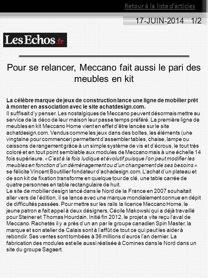 17-JUIN-2014 1/2 Retour à la liste d'articles Pour se relancer, Meccano fait aussi le pari des meubles en kit La célèbre marque de jeux de constructio