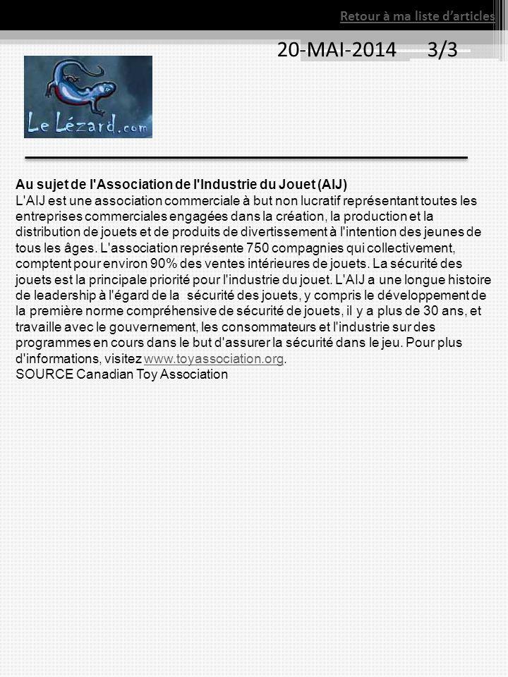Retour à ma liste d'articles 20-MAI-2014 3/3 Au sujet de l'Association de l'Industrie du Jouet (AIJ) L'AIJ est une association commerciale à but non l
