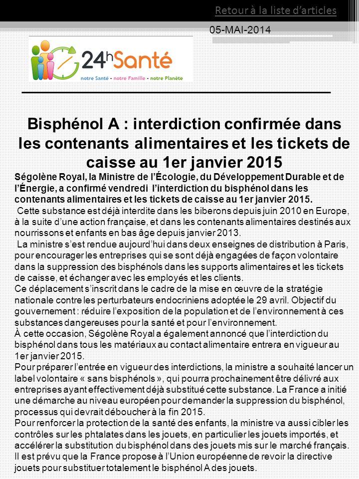 05-MAI-2014 Retour à la liste d'articles Bisphénol A : interdiction confirmée dans les contenants alimentaires et les tickets de caisse au 1er janvier