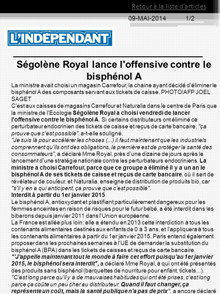 09-MAI-20141/2 Retour à la liste d'articles Ségolène Royal lance l'offensive contre le bisphénol A La ministre avait choisi un magasin Carrefour, la c