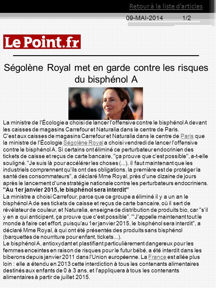 09-MAI-20141/2 Retour à la liste d'articles Ségolène Royal met en garde contre les risques du bisphénol A La ministre de l'Écologie a choisi de lancer