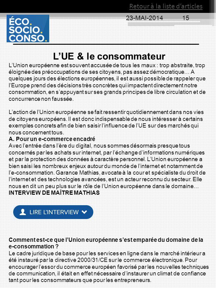 23-MAI-201415 Retour à la liste d'articles L'UE & le consommateur L'Union européenne est souvent accusée de tous les maux : trop abstraite, trop éloig