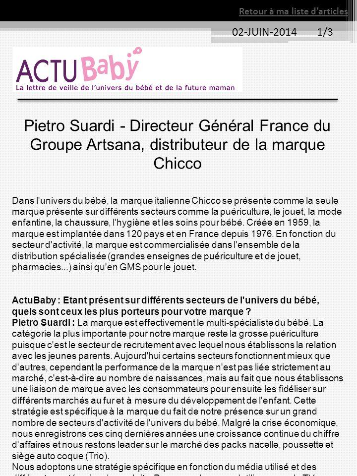 02-JUIN-2014 1/3 Retour à ma liste d'articles Pietro Suardi - Directeur Général France du Groupe Artsana, distributeur de la marque Chicco Dans l'univ