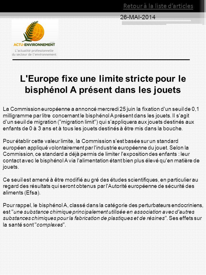 26-MAI-2014 Retour à la liste d'articles L'Europe fixe une limite stricte pour le bisphénol A présent dans les jouets La Commission européenne a annon