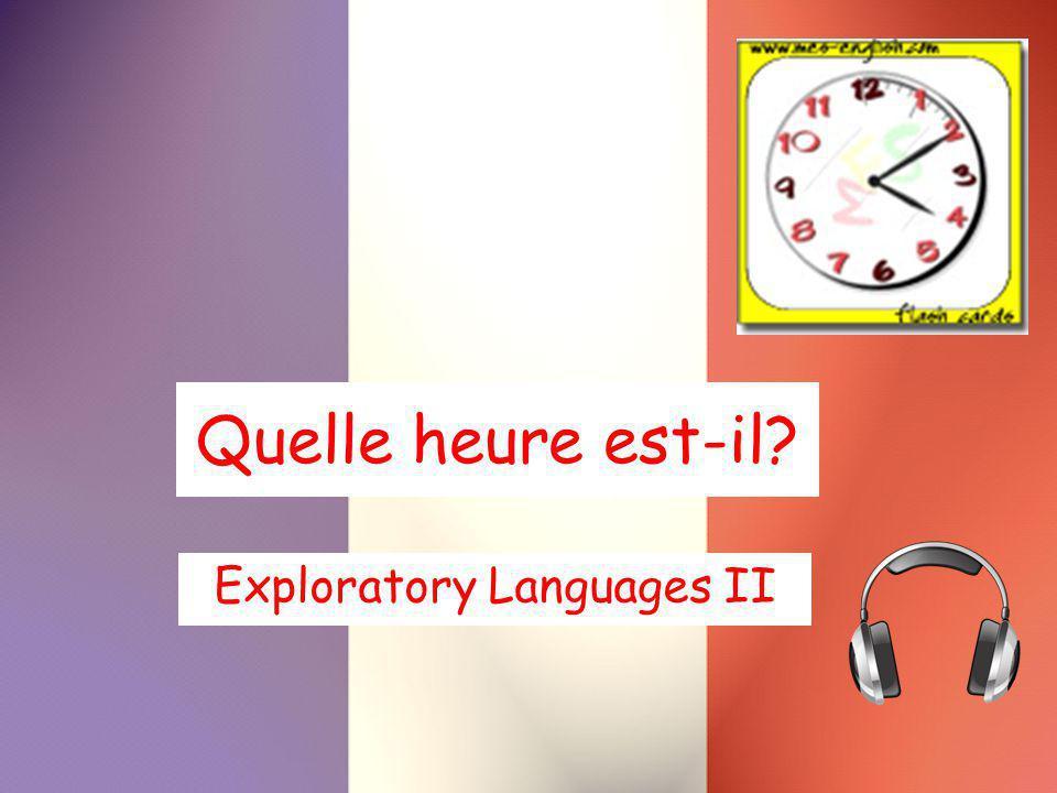 Quelle heure est-il? Exploratory Languages II