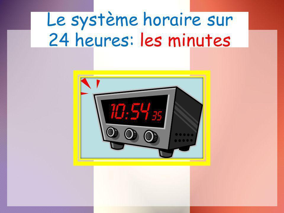 Le système horaire sur 24 heures: les minutes