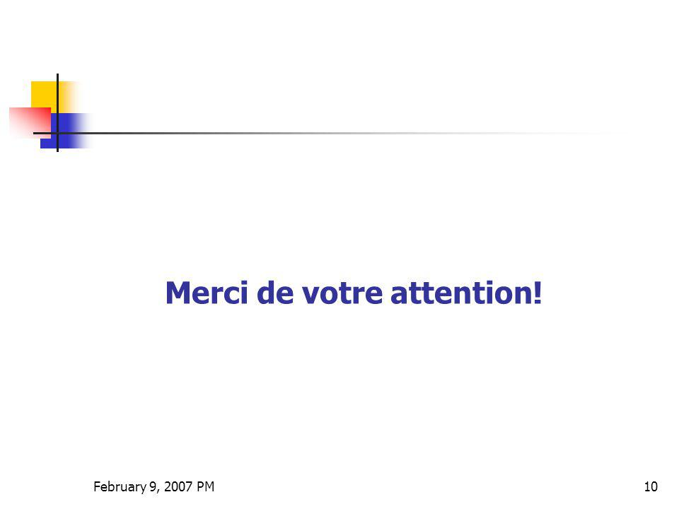 February 9, 2007 PM10 Merci de votre attention!