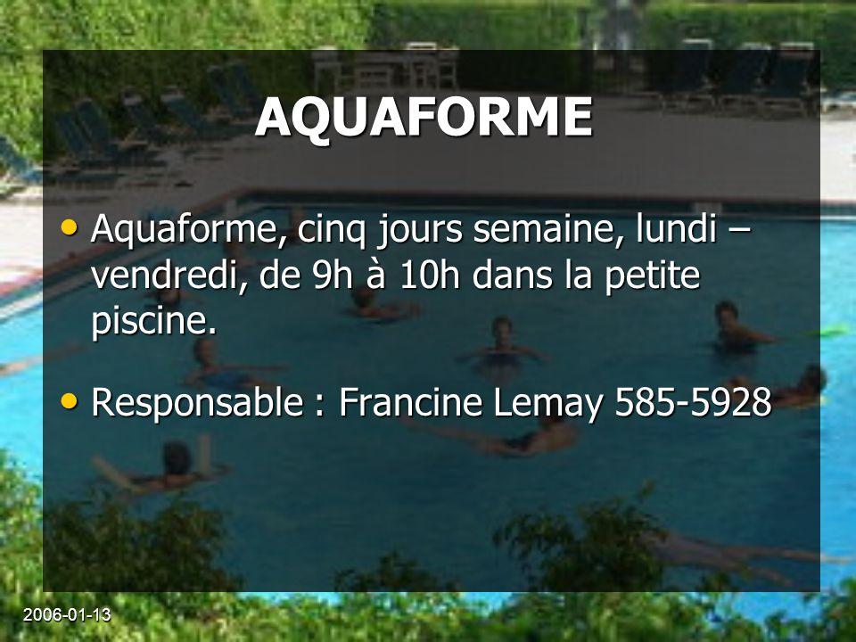 2006-01-13 AQUAFORME Aquaforme, cinq jours semaine, lundi – vendredi, de 9h à 10h dans la petite piscine.