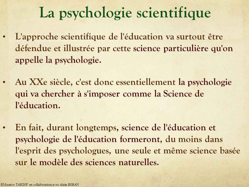 L approche scientifique de l éducation va surtout être défendue et illustrée par cette science particulière qu on appelle la psychologie.