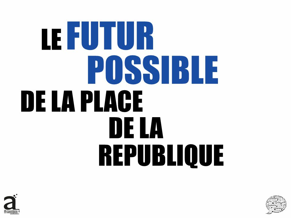 LE FUTUR POSSIBLE DE LA PLACE DE LA REPUBLIQUE