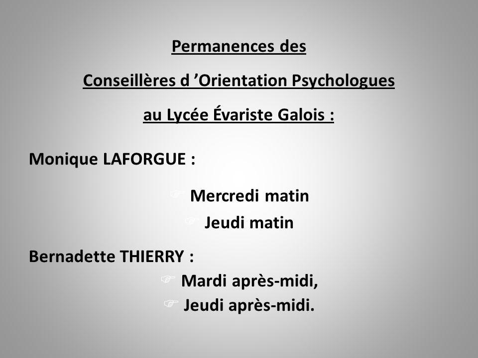 Permanences des Conseillères d 'Orientation Psychologues au Lycée Évariste Galois : Monique LAFORGUE :  Mercredi matin  Jeudi matin Bernadette THIER