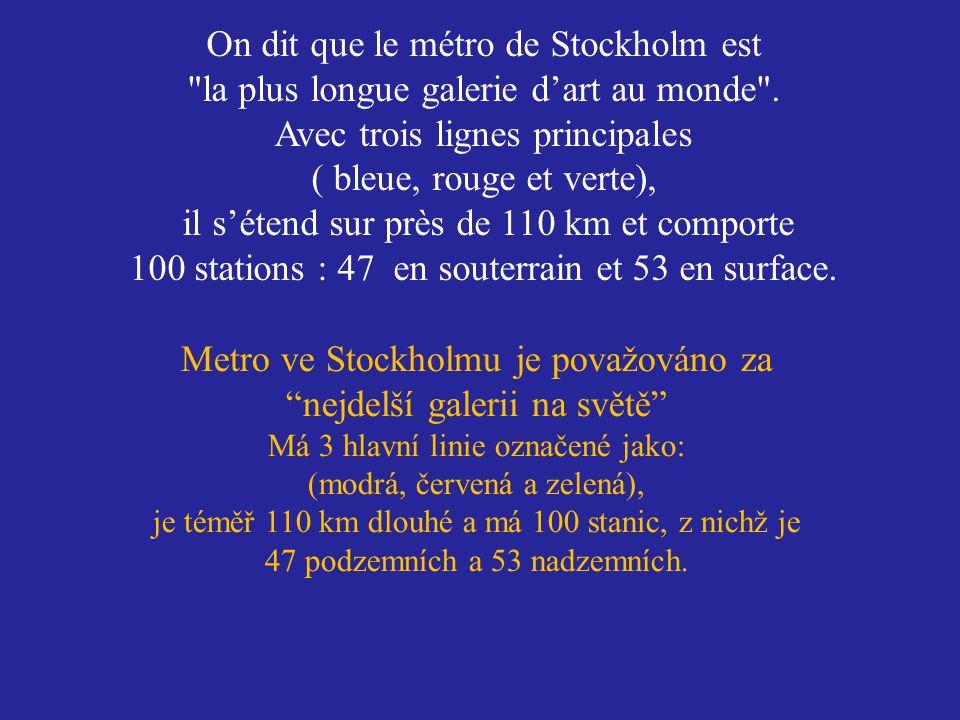 On dit que le métro de Stockholm est la plus longue galerie d'art au monde .