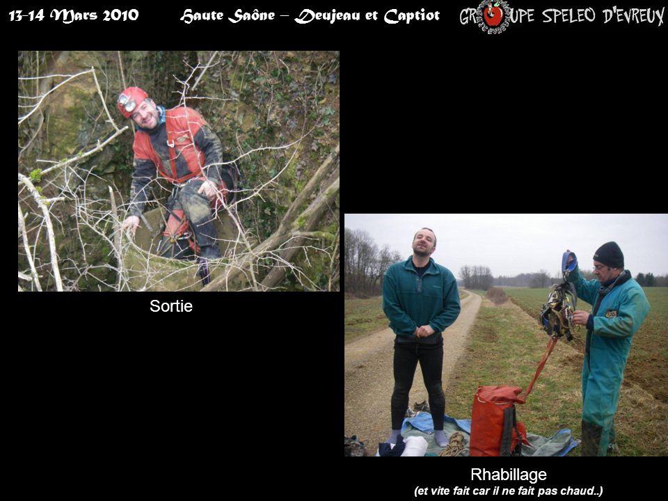 13-14 Mars 2010Haute Saône – Deujeau et Captiot Victoire : j'en suis sorti Sortie Rhabillage (et vite fait car il ne fait pas chaud..)