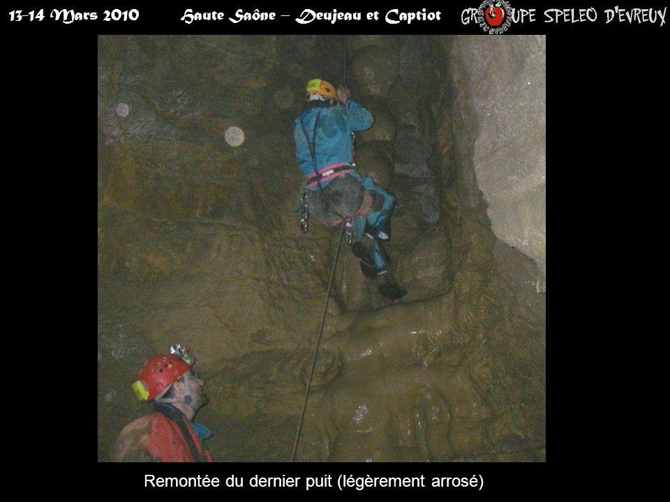 13-14 Mars 2010Haute Saône – Deujeau et Captiot Remontée du dernier puit (légèrement arrosé)
