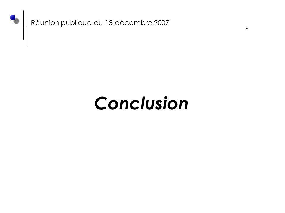 Réunion publique du 13 décembre 2007 Conclusion
