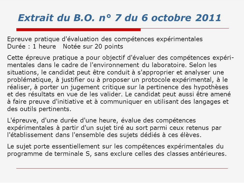 Extrait du B.O. n° 7 du 6 octobre 2011 Epreuve pratique d'évaluation des compétences expérimentales Durée : 1 heure Notée sur 20 points Cette épreuve