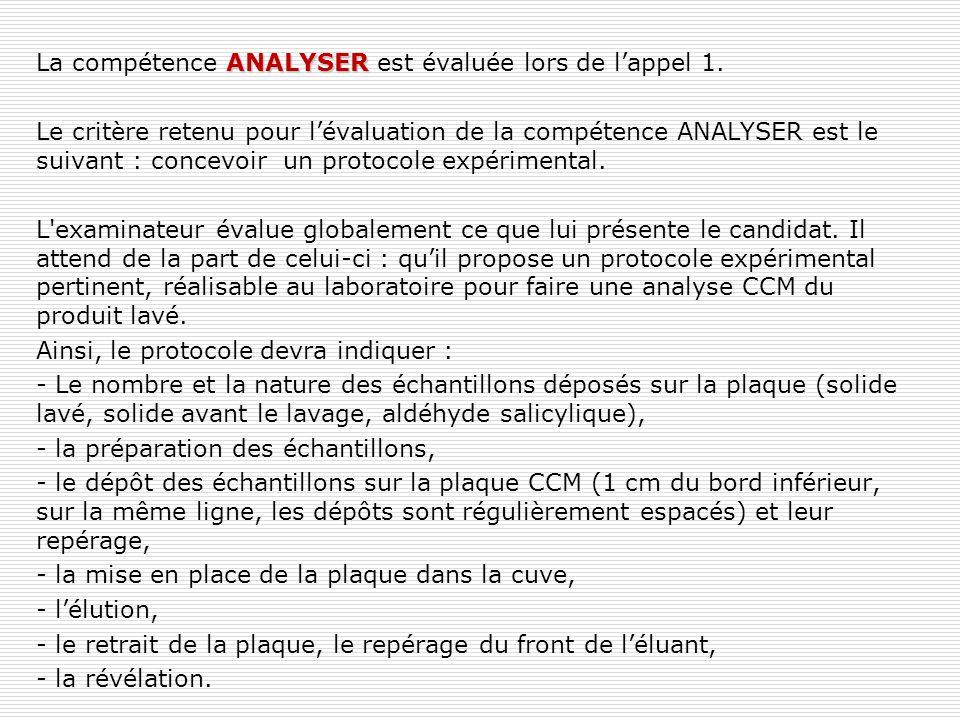 ANALYSER La compétence ANALYSER est évaluée lors de l'appel 1. Le critère retenu pour l'évaluation de la compétence ANALYSER est le suivant : concevoi