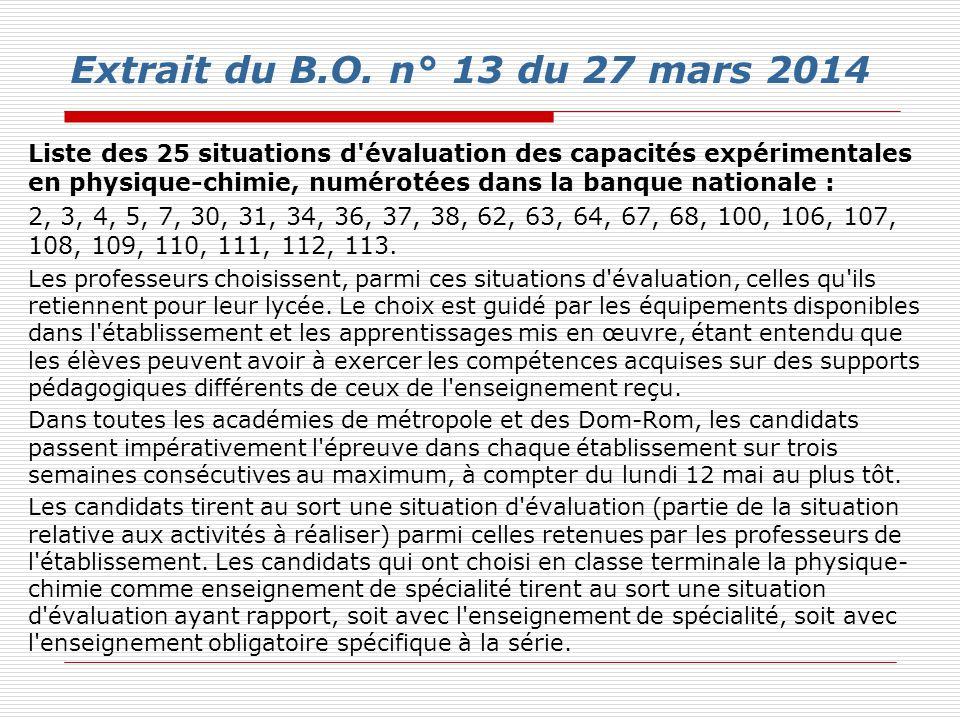 Extrait du B.O. n° 13 du 27 mars 2014 Liste des 25 situations d'évaluation des capacités expérimentales en physique-chimie, numérotées dans la banque