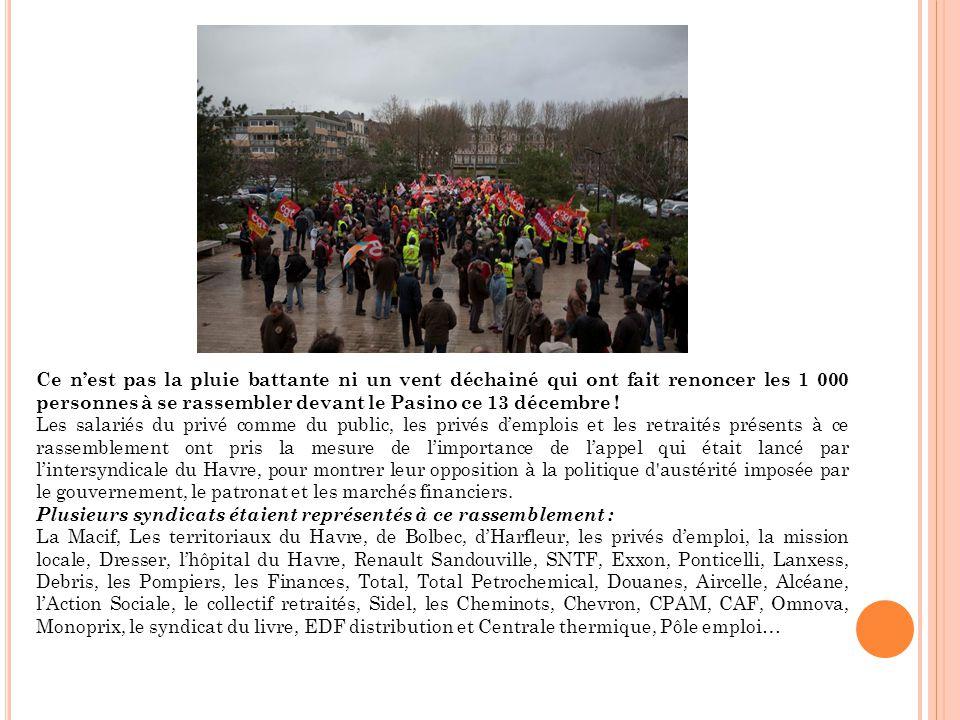 Ce n'est pas la pluie battante ni un vent déchainé qui ont fait renoncer les 1 000 personnes à se rassembler devant le Pasino ce 13 décembre .