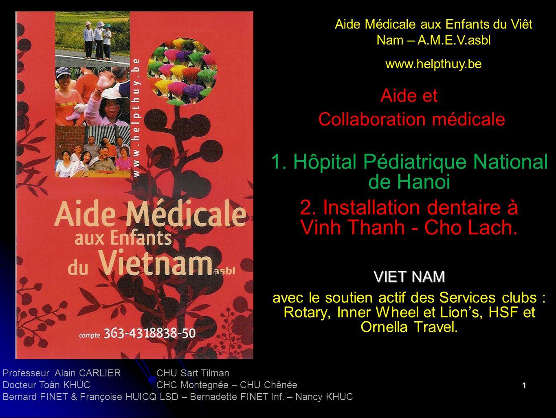 1 Aide et Collaboration médicale 1. Hôpital Pédiatrique National de Hanoi 2.