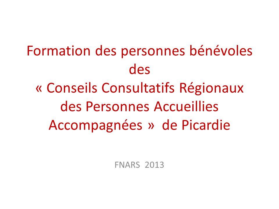 Formation des personnes bénévoles des « Conseils Consultatifs Régionaux des Personnes Accueillies Accompagnées » de Picardie FNARS 2013