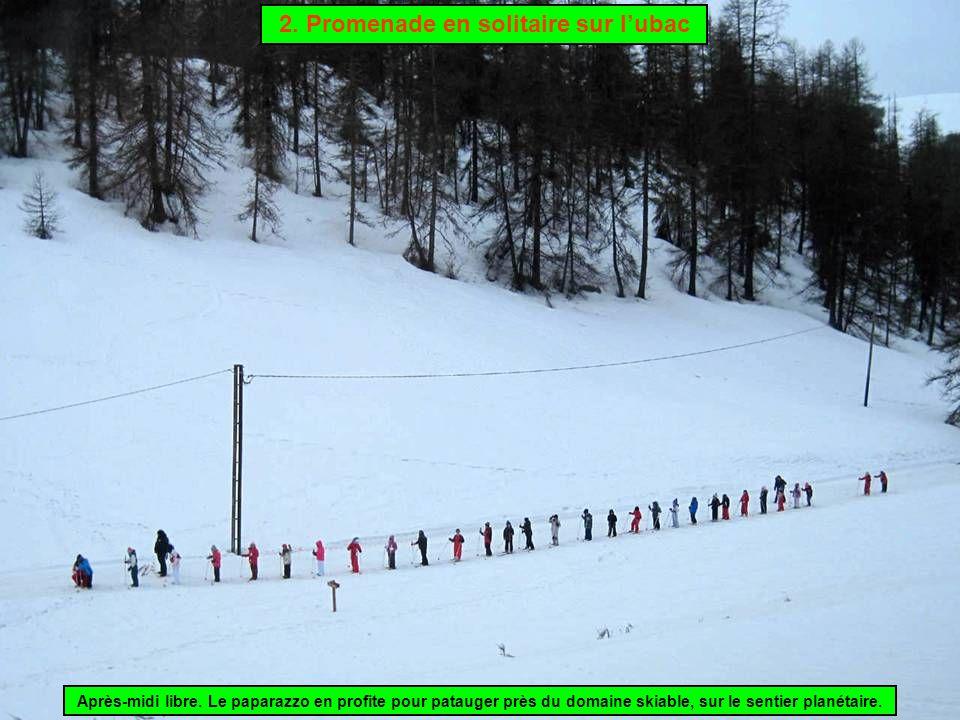 Après-midi libre. Le paparazzo en profite pour patauger près du domaine skiable, sur le sentier planétaire. 2. Promenade en solitaire sur l'ubac