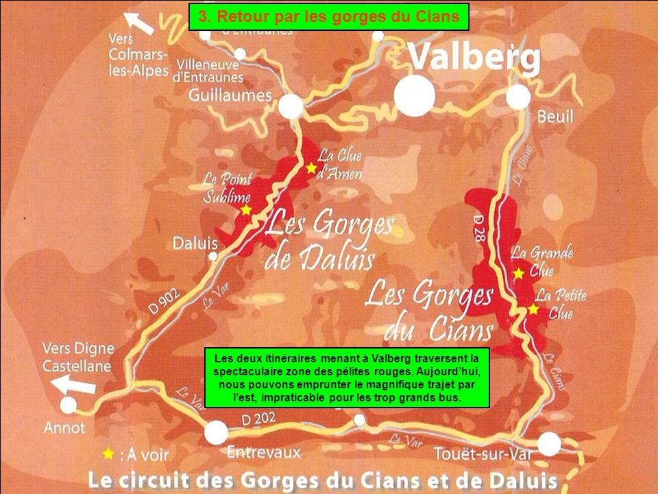 3. Retour par les gorges du Cians Les deux itinéraires menant à Valberg traversent la spectaculaire zone des pélites rouges. Aujourd'hui, nous pouvons