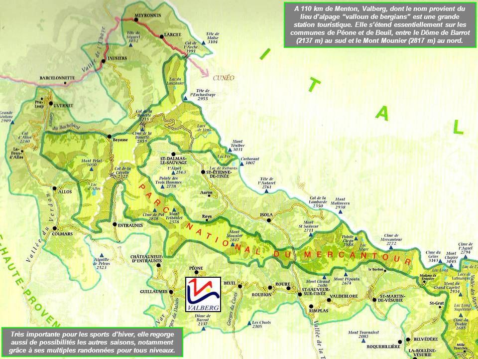 A 110 km de Menton, Valberg, dont le nom provient du lieu d'alpage valloun de bergians est une grande station touristique.