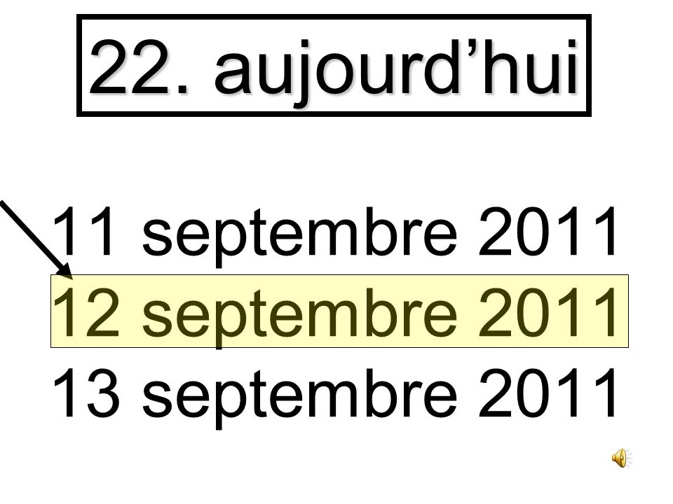 11 septembre 2011 12 septembre 2011 13 septembre 2011 21. hier