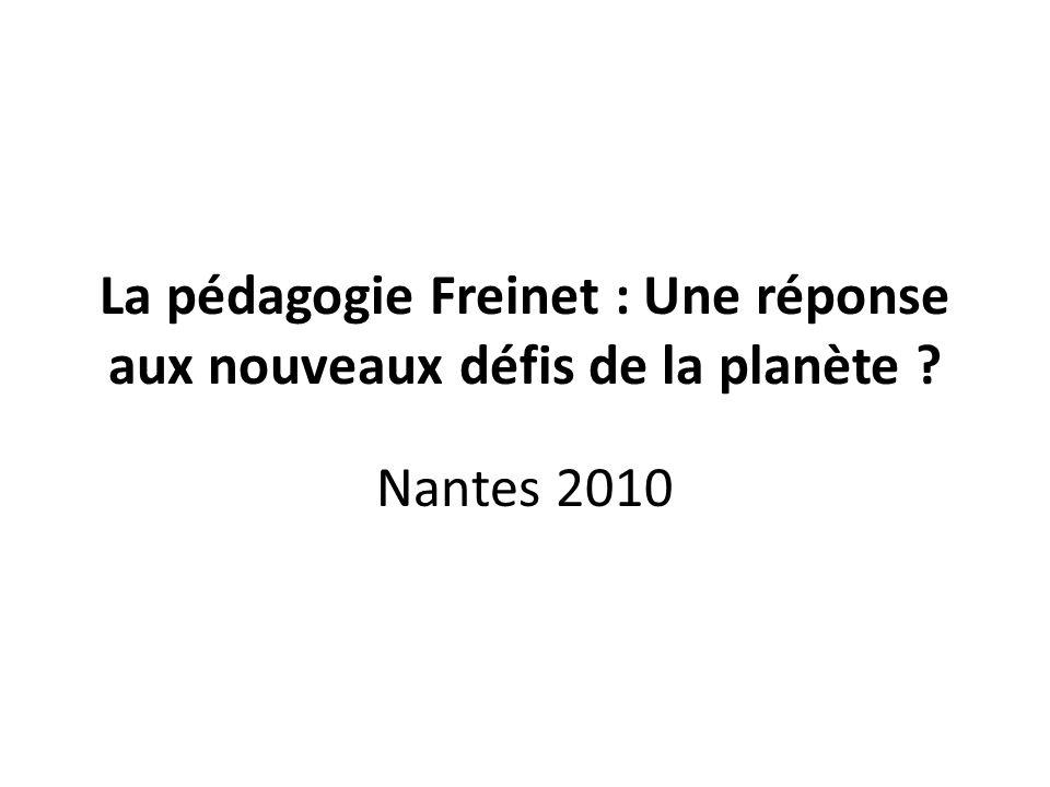 La pédagogie Freinet : Une réponse aux nouveaux défis de la planète Nantes 2010