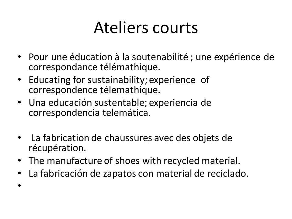 Ateliers courts Pour une éducation à la soutenabilité ; une expérience de correspondance télémathique. Educating for sustainability; experience of cor