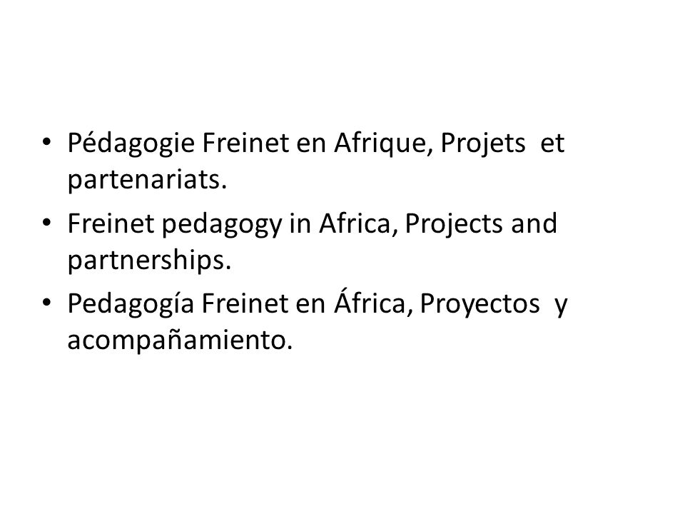 Pédagogie Freinet en Afrique, Projets et partenariats.