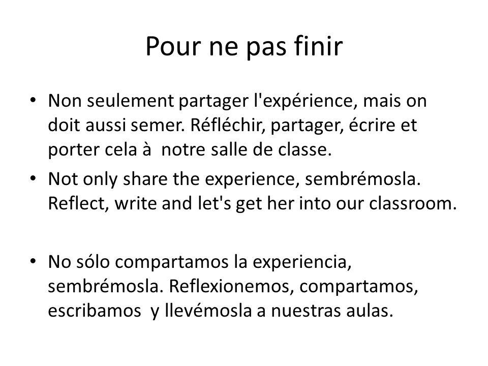 Pour ne pas finir Non seulement partager l expérience, mais on doit aussi semer.